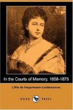 Memoir by Lillie de Hagermann-Lindencrone has had many editions including paperbacks.